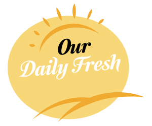 Our Daily Fresh